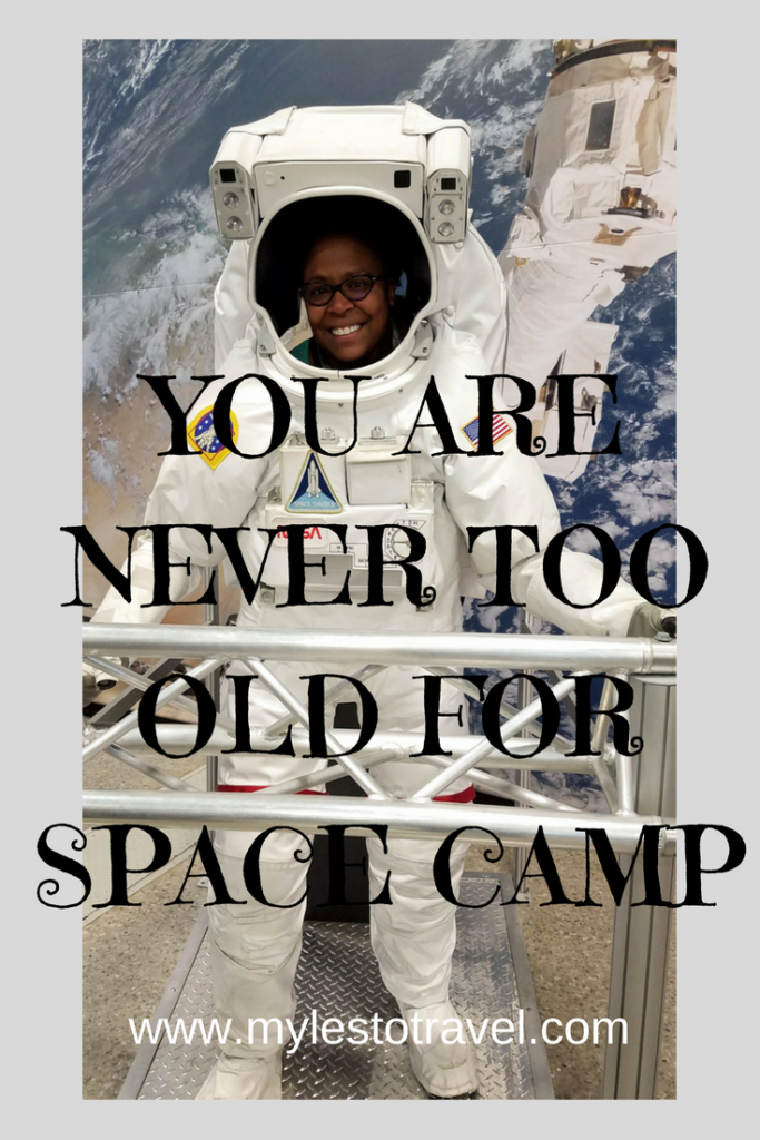 YOU ARE NEVER TOO OLD FOR SPACE CAMP